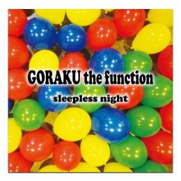 GORAKU the function「sleepless night」