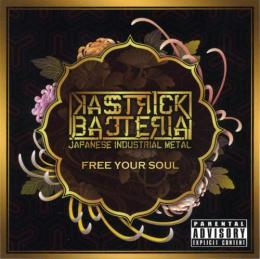 KASSTRICK BACTERIA「FREE YOUR SOUL」